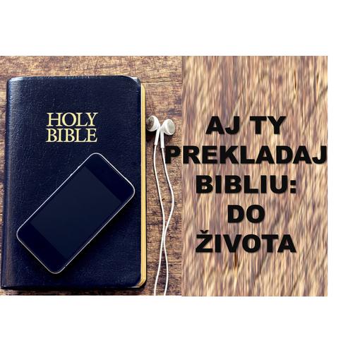 Aj ty prekladaj Bibliu: do života