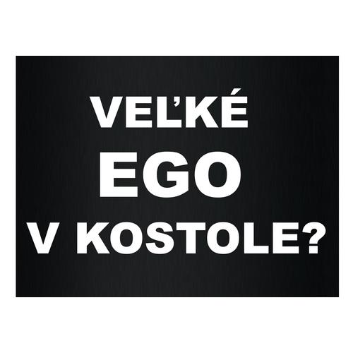 Veľké ego aj v kostole?