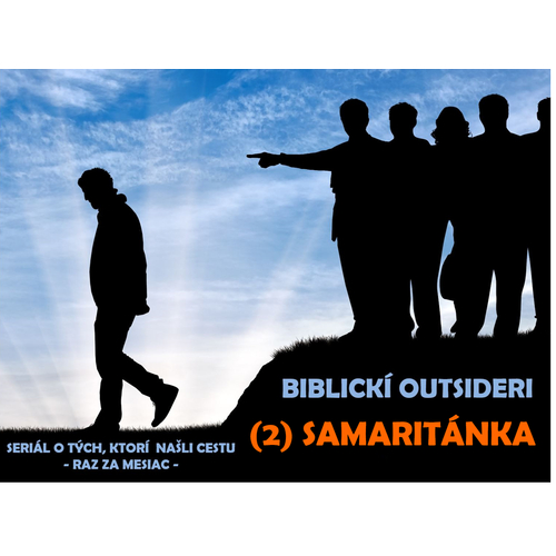 Biblickí outsideri: (2) SAMARITÁNKA
