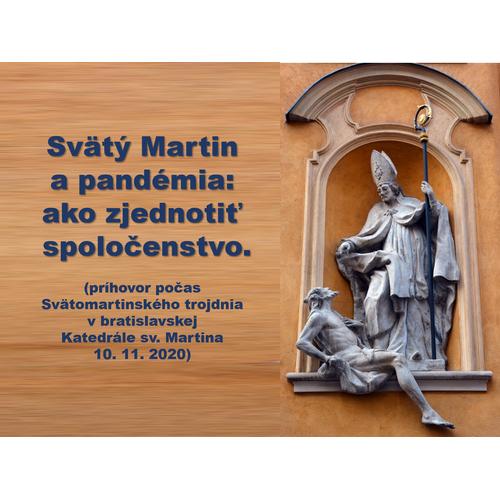 Svätý Martin  a pandémia: ako zjednotiť   spoločenstvo.