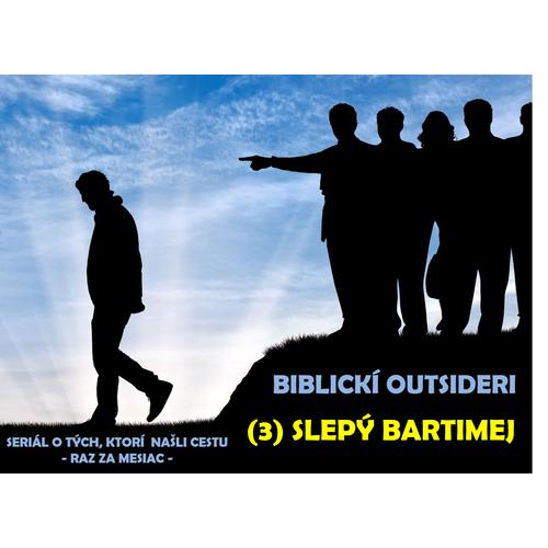 BIBLICKÍ OUTSIDERI: slepý Bartimej