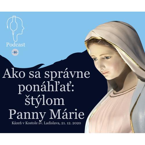 AKO SA SPRÁVNE PONÁHĽAŤ: ŠTÝLOM PANNY MÁRIE