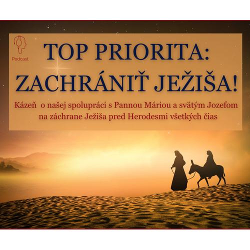 TOP PRIORITA: ZACHRÁNIŤ JEŽIŠA