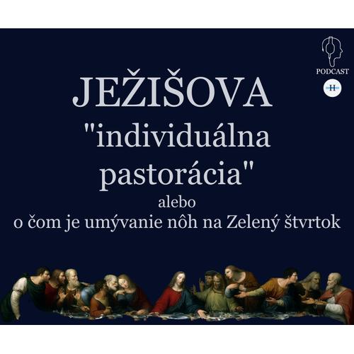 """Ježišova """"individuálna pastorácia""""."""