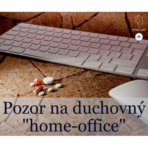 """Pozor na duchovný """"home-office""""!"""