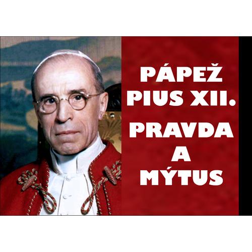 Pápež Pius XII.: pravda a mýtus