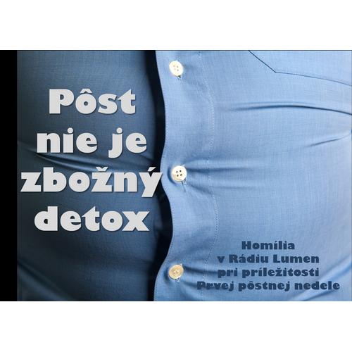 Pôst  nie je  zbožný  detox