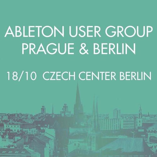 Ableton User Group Berlin & Prague // Initiatives & Collectives