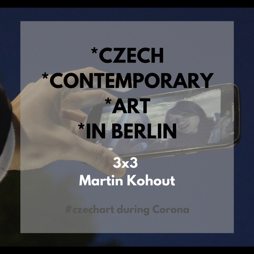 3x3 Czech Contemporary Art in Berlin with Martin Kohout