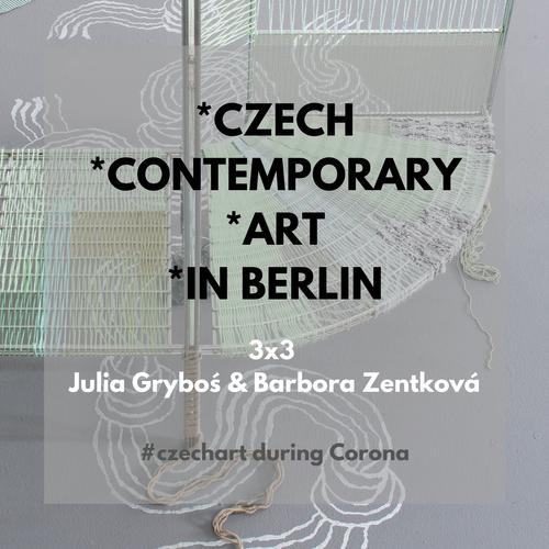 3x3 Czech Contemporary Art in Berlin with Julia Gryboś and Barbora Zentková
