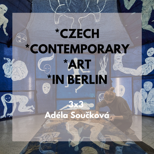 3x3 Czech Contemporary Art in Berlin with Adéla Součková