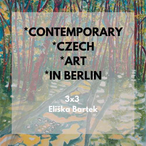 3x3 Contemporary Czech Art in Berlin mit Eliška Bartek