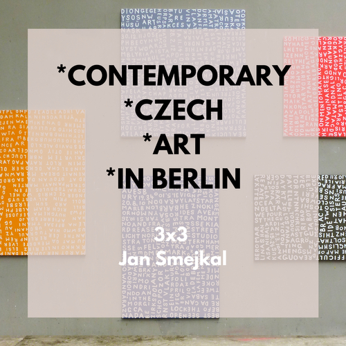 3x3 Contemporary Czech Art in Berlin with Jan Smejkal