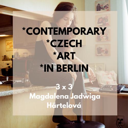 3x3 Contemporary Czech Art in Berlin with Magdalena Jadwiga Härtelová