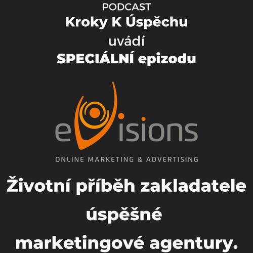 SPECIÁL- zakladatel úspěšné marketingové agentury eVisions Jaroslav Vidim. Od počátku internetu v ČR přes SEO až po budoucí trendy.