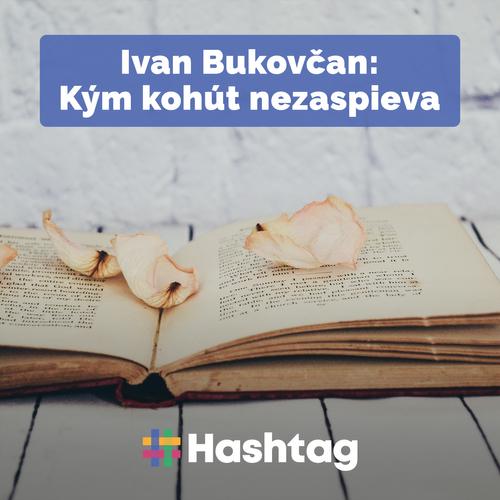 #citatelskydennik: Ivan Bukovčan - Kým kohút nezaspieva