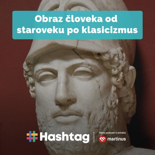 #2 Obraz človeka od staroveku po klasicizmus (Maturita s Hashtagom)