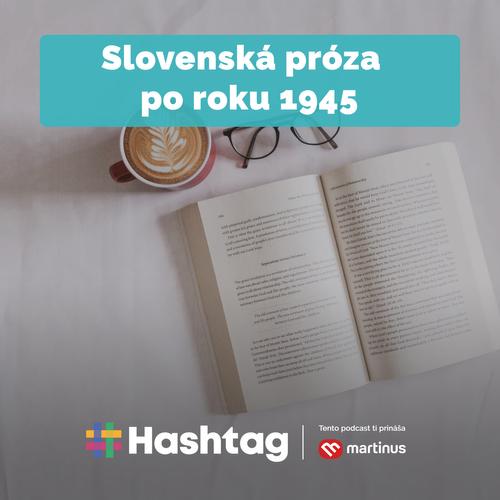 #26 Slovenská próza po roku 1945 (Maturita s Hashtagom)