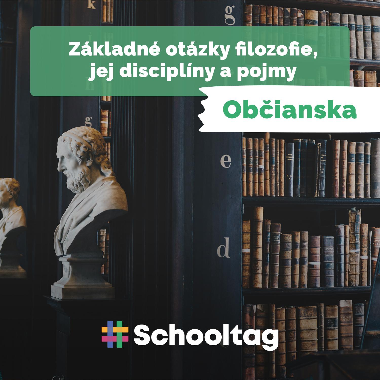 #Filozofia: Základné otázky filozofie, jej disciplíny a pojmy (občianska náuka)
