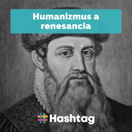 #4 Humanizmus a renesancia (Maturita s Hashtagom)