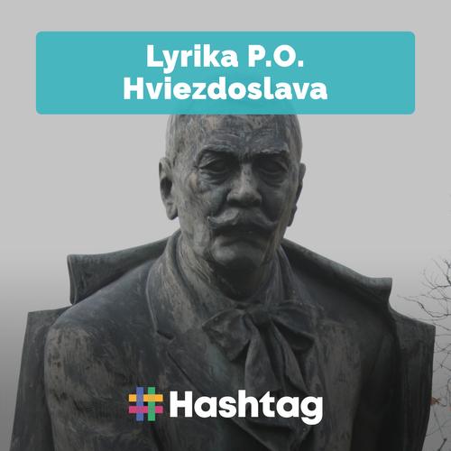 #9 P. O. Hviezdoslav a jeho lyrika (Maturita s Hashtagom)