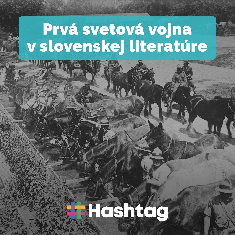 #16 Prvá svetová vojna v slovenskej literatúre (Maturita s Hashtagom)