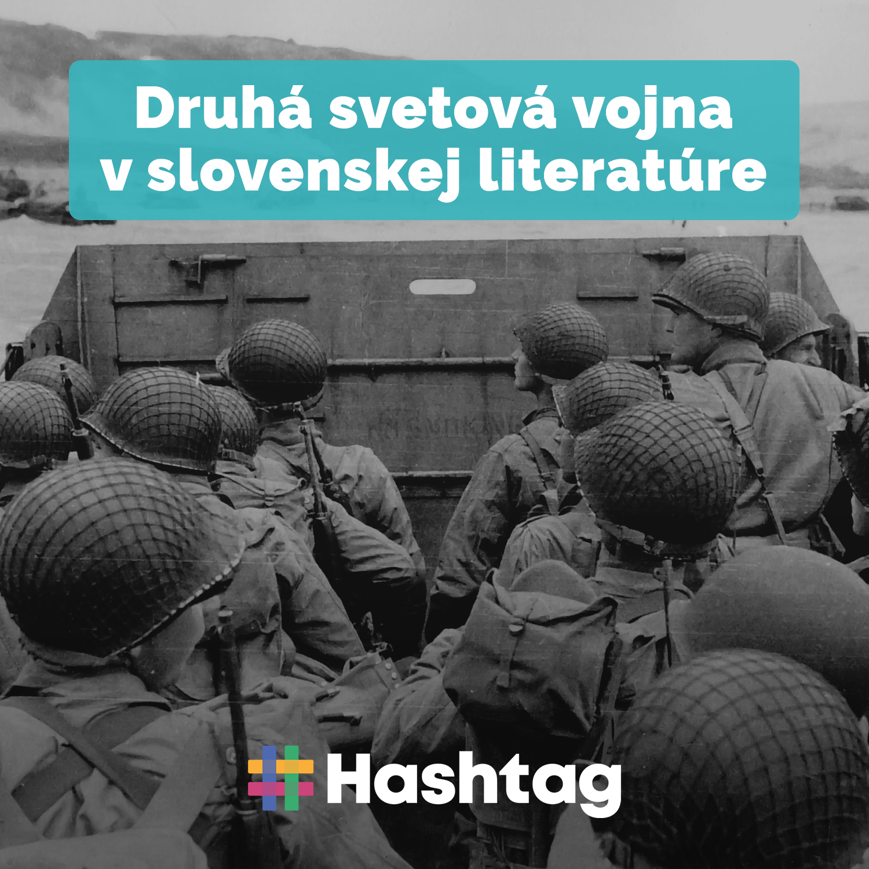 #20 Druhá svetová vojna v slovenskej literatúre (Maturita s Hashtagom)
