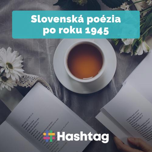 #21 Slovenska poézia po roku 1945 (Maturita s Hashtagom)