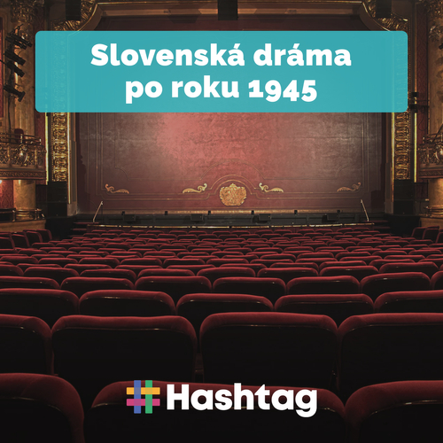 #23 Slovenská dráma po roku 1945 (Maturita s Hashtagom)