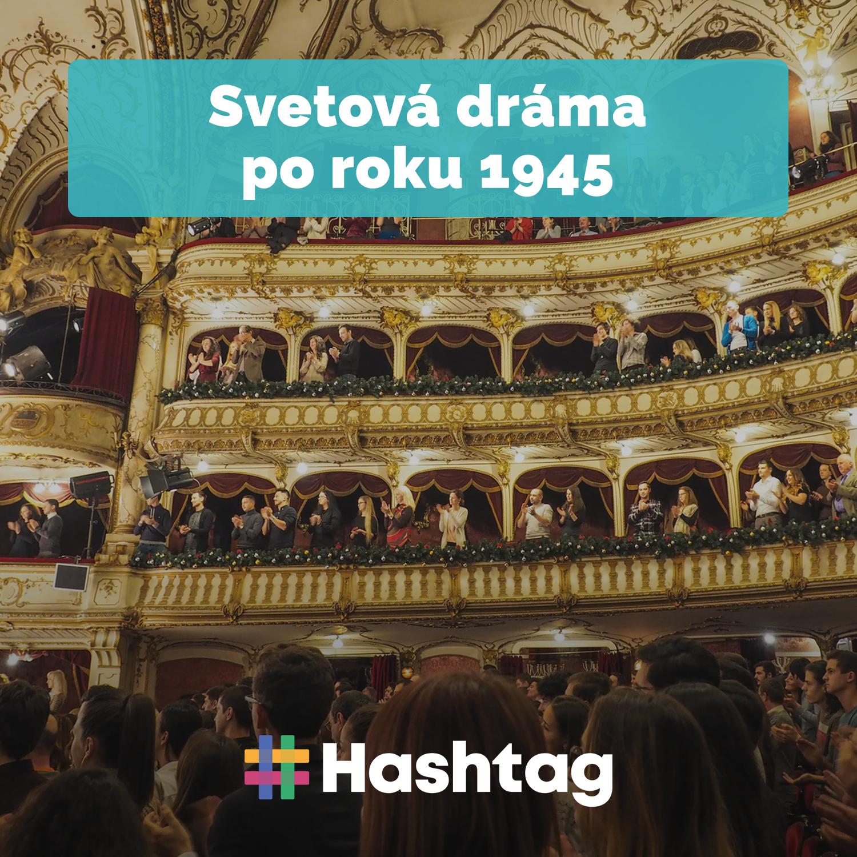 #24 Svetová dráma po roku 1945 (Maturita s Hashtagom)