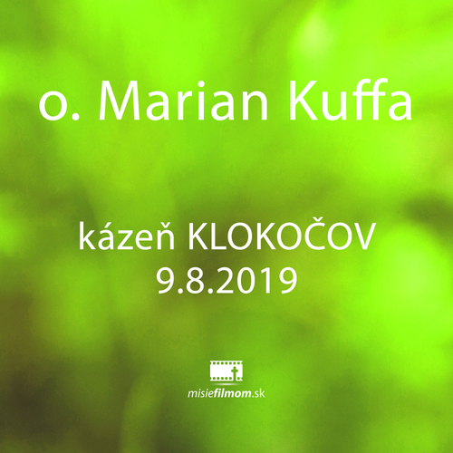 O.Kuffa - kázeň KLOKOČOV 9.8.2019