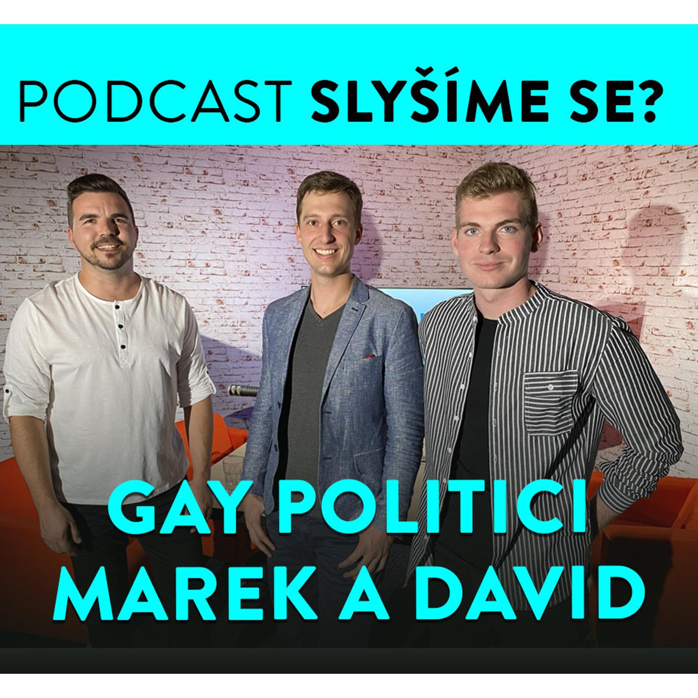 Slyšíme se #8: Gay pár Marek a David: Spojeni láskou a politikou