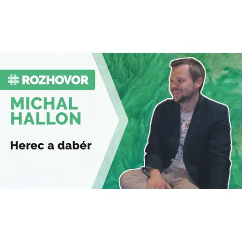ROZHOVOR | Herec Michal Hallon: Slovenský dabing ide dopredu, český upadá