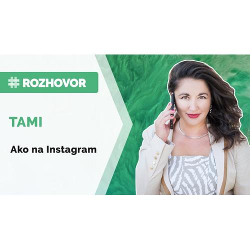 ROZHOVOR | Chceš mať na Instagrame parádny profil? TAMI ti povie ako na to