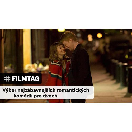 FILMTAG | Pozri si naše tipy na skvelé romantické komédie, zaručene ťa pobavia aj rozcítia