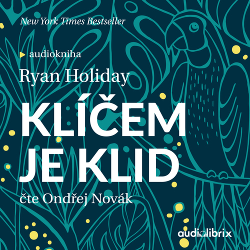 Ryan Holiday - Klíčem je klid