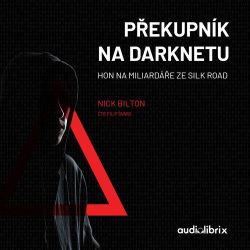 Nick Bilton - Překupník na darknetu