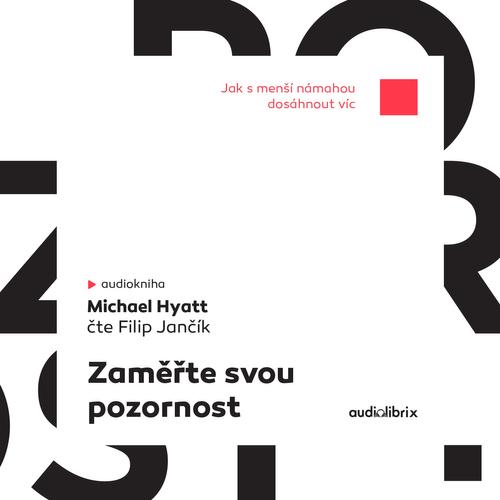 Michael Hyatt - Zaměřte svou pozornost
