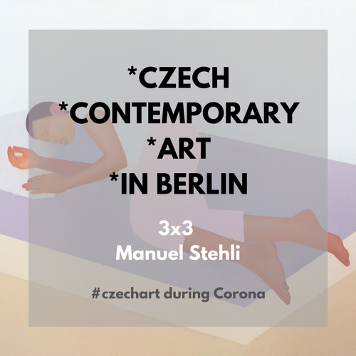 3x3 Czech Contemporary Art in Berlin mit Manuel Stehli