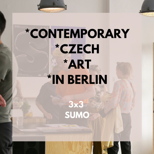 3x3 Contemporary Czech Art in Berlin with SUMO Prague 2020