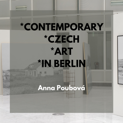 3x3 Contemporary Czech Art in Berlin mit Anna Poubová