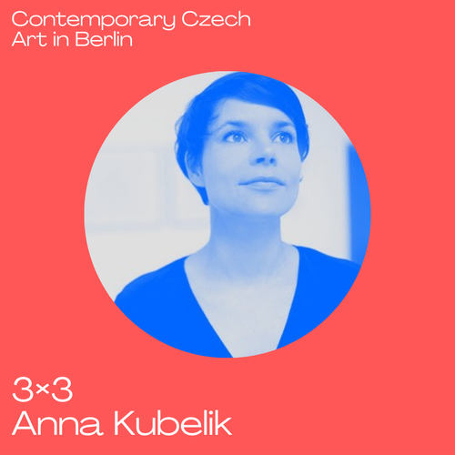 3x3 Contemporary Czech Art in Berlin with Anna Kubelík