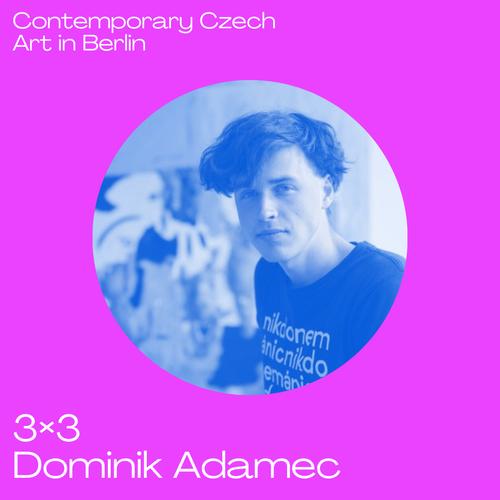3x3 Contemporary Czech Art in Berlin with Dominik Adamec