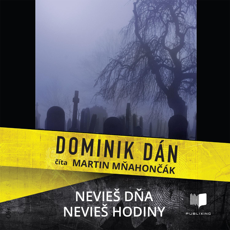 Dominik Dán - Nevieš dňa, nevieš hodiny