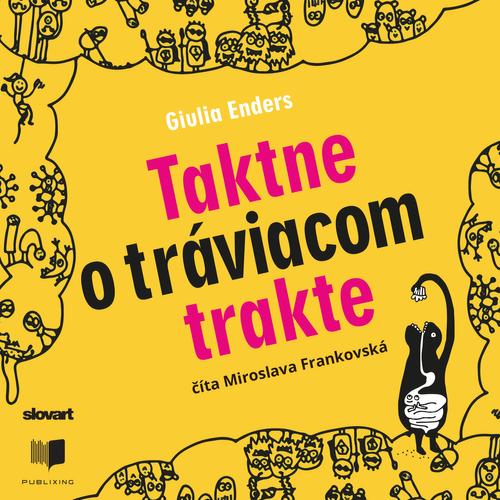 Giulia Enders - Taktne o tráviacom trakte