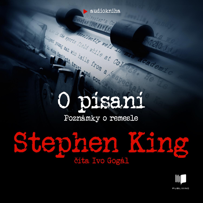Stephen King - O písaní