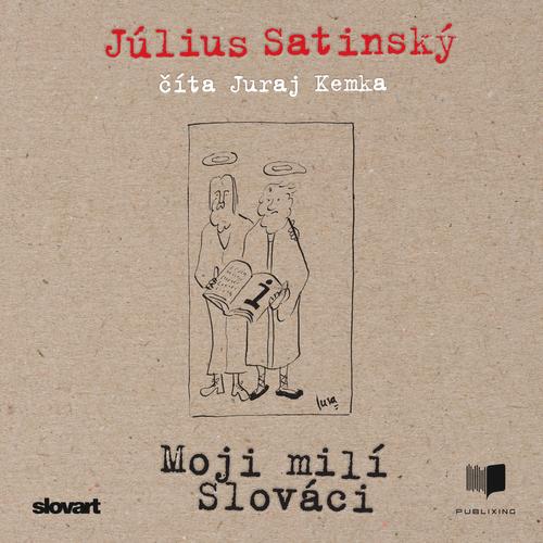 Július Satinský - Moji milí Slováci