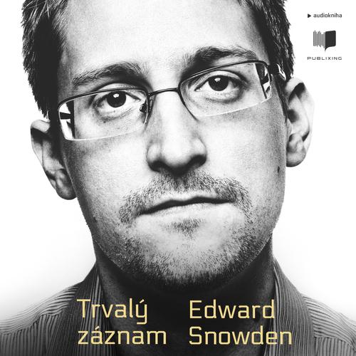 Edward Snowden - Trvalý záznam