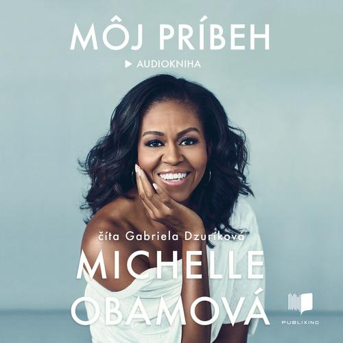Michelle Obamová - Môj príbeh