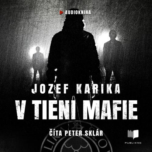 Jozef Karika - V tieni mafie